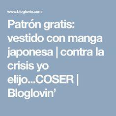 Patrón gratis: vestido con manga japonesa | contra la crisis yo elijo...COSER | Bloglovin'