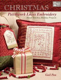 Christmas Patchwork Loves Embroidery - Hand Stitches, Holiday Projects by Gail Pan