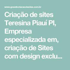 Criação de sites Teresina Piauí PI, Empresa especializada em, criação de Sites com design exclusivo - Go Web criação de sites profissionais
