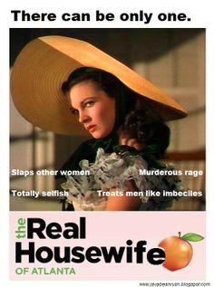 Scarlett O'Hara is the original Real Housewife of Atlanta. Filed under Java's Fake Advertisement