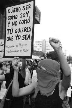 """""""I want to be myself, not like you want me to be."""" - Revolutionary Women's Caucus of Maipu, Chile. [follow this link to find a brief video and analysis of one feminist activist in the United States, who recounts the history of the term """"women of color""""]"""