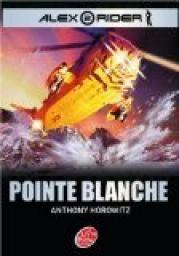Alex Rider, Tome 2 : Pointe blanche par Anthony Horowitz