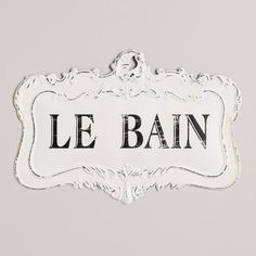 One of my favorite discoveries at WorldMarket.com: Le Bain Sign