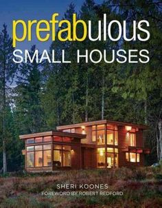 "Author Sheri Koones believes that prefab houses (or ""prefabulous,"" as she calls them) are the homes of the future. She's written five books about them, including her newest, ""Prefabulous Small Houses"" from The Taunton Press. Prefabricated Houses, Prefab Homes, Tiny Homes, Small Modular Homes, Eco Homes, Little Houses, Small Houses, Shipping Container Homes, Tiny House Living"