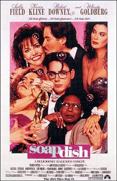 Soapdish. One final spoof movie, this one targeting the soap opera industry, featuring a plot so deliberately, joyously, unapologetically preposterous that it tops the hokiest soap opera imaginable - and I've got a pretty active imagination.  I laughed so hard the first time I saw it, I had to keep rewinding scenes to figure out what I'd missed while I was chortling.