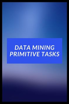 This pin is all about various data mining tasks and its primitives. #datamining #datascience #machinelearning #artificialintelligence