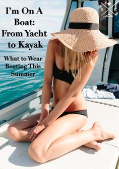 NEW BLOGPOST on The Cable!! 'I'm on a Boat': A Style Guide for Anything from a Yacht to Kayak | #STYLECABLE