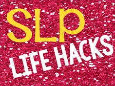 SLP Life Hacks to make the busy SLPs life easier :) Repinned by SOS Inc. Resources pinterest.com/sostherapy/.