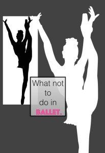 What not to do in ballet Part One. Click on photo to find out more information! Some great videos for dancers on this post. I know you will enjoy it and find out what NOT to do in ballet class!