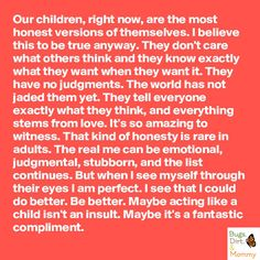 Maybe acting like a child isn't an insult. Maybe it's a fantastic compliment. Its Ok To Cry, Acting Quotes, Raising Boys, Reggio, Quotes For Kids, Healthy Kids, Favorite Quotes, Bugs, Compliments
