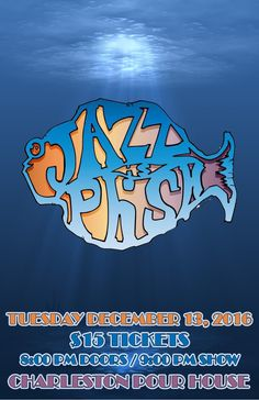 Jazz is Phish :: Tuesday, December 13th :: The Charleston Pour House :: Charleston, SC