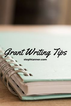 Grant Writing Tips. Check out these great grant writing tips from Steph Tanner at http://stephtanner.com