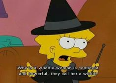 Maybe because witches are confident and powerful ;)