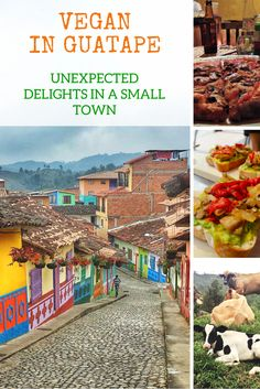 Vegan Delights in Guatape, Colombia - My article about the great vegan food I found in Guatape, Colombia. #vegantravel