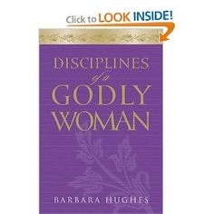 Disciplines of a Godly Woman -- excellent!