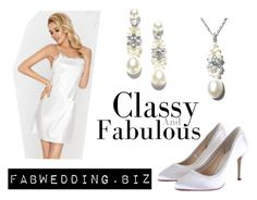 """""""Classy and Fab"""" by fabwedding on Polyvore"""