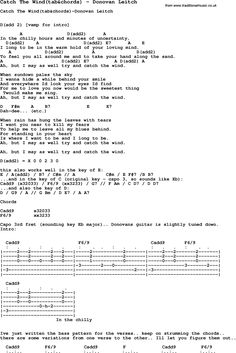 Song Catch The Wind(tab&chords) by Donovan Leitch, with lyrics for vocal performance and accompaniment chords for Ukulele, Guitar Banjo etc.