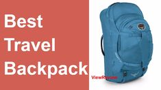 The Best Travel Backpack | ViewReview