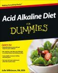 Acid Alkaline Diet For Dummies -- I wrote it, you'll love it. Start improving your life today for a healthier tomorrow!