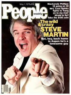 Vintage People Magazine Steve Martin May 1 1978  Date Published: May 1, 1978 Cover Feature Photo: Steve Martin  COVER STORY The Crazy & Wild Steve Martin He's Kidding When He Says Lets Get Small. He Doesn't Do Dope, and He's Never Been Bigger.
