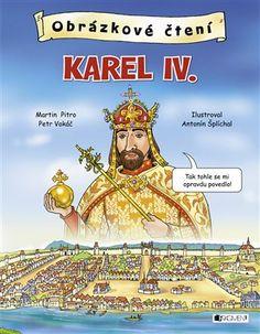Obrázkové čtení - Karel IV. - Martin Pitro, Petr Vokáč | Kosmas.cz - internetové knihkupectví Martini, Comic Books, Humor, Cover, Humour, Funny Photos, Cartoons, Comics, Funny Humor