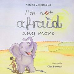 I'm not afraid anymore by Antonis Velissarakos https://www.amazon.com/dp/198415639X/ref=cm_sw_r_pi_dp_U_x_hR2EAbA4EHSD0