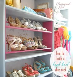 Shoe storage how-to-build-a-high-heel-shoe-rack. Shoe Storage Solutions, Diy Shoe Storage, Diy Shoe Rack, Shoe Racks, Storage Ideas, Ideas De Closets, Closet Ideas, Build A Shoe Rack, Getting Organized
