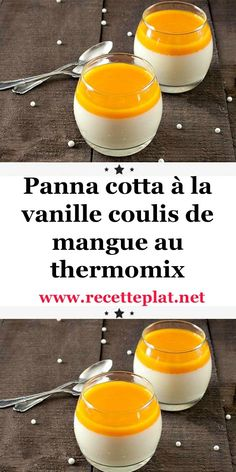 Panna cotta à la vanille coulis de mangue au thermomix - Amerikanische Geschichte Dessert Thermomix, Keto Cheesecake, Food Inspiration, Chicken Recipes, Brunch, Food And Drink, Cooking Recipes, Yummy Food, Ethnic Recipes
