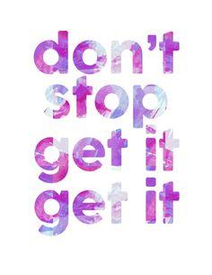 Don't Stop Get It Get It Free Print :: Friday's Fab Freebie :: Week 56 - brepurposed