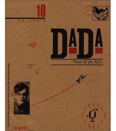 THE LARGER FONT THAT IS BOLD IS THE MAIN FOCUS OF THIS IMAGE, STANDING OUT AGAINST THE BROWN BACKGROUND. THE IMAGE IS OF TRISTAN TZARA. THE PLACEMENT OF THE TEXT AND IMAGE HAS NO RELEVANCE WHAT-SO-EVER, HAVING NO TRUE PURPOSE.   http://www.modernism101.com/cohen_ex_libris_10_dada.php