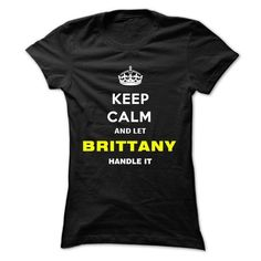 Keep Calm And Let Brittany Handle It - #gift ideas #monogrammed gift. LOWEST SHIPPING => https://www.sunfrog.com/Names/Keep-Calm-And-Let-Brittany-Handle-It-mibld-Ladies.html?68278