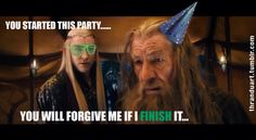 Because only Thranduil can end a party with the epicness it deserves.