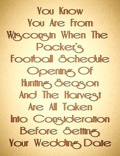 If Your From Wisconsin You'll understand...  #Wisconsin #wedding #planning