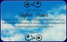 Today I will ask my Higher Power to send me His best, and I will trust that all that is good will come to me. I will remember that sometimes we don't get what we want because God has something infinitely better in store for us #faith #God #trust