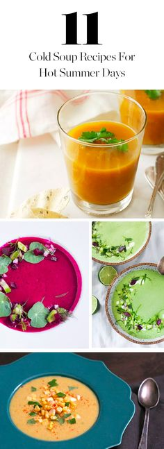 From warm-weather favorites like gazpacho to more exotic recipes like spicy strawberry, here are 11 cold soups to whet your appetite.