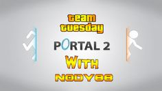 Team Tuesday - Portal 2 - CooP - W/80proofgaming - B - Low Me!