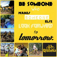 Be someone who makes someone else look forward to tomorrow. #RideOnUs