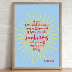 Roald Dahl Quote  If you have Good Thoughts they by SewInLoveGifts