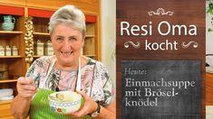 Resi Oma kocht - Einmachsuppe mit Bröselknödel - YouTube
