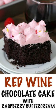 ... cake with sweet red wine. The raspberry buttercream icing takes the