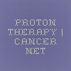 Proton Therapy | Cancer.Net