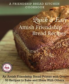 Quick and Easy Amish Friendship Bread Recipes!  I have some photographs featured in this book. Can't wait for release date!