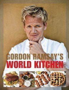 Gordon Ramsay's World Kitchen: Recipes from The F-Word [Paperback]