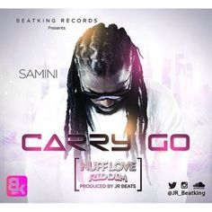 NaijaBeatZone: DOWNLOAD MUSIC: Samini - Carry Go (Prod. By JR Beats) [Nuff Love Riddim]