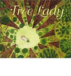 The Tree Lady: The True Story of How One Tree-Loving Woman Changed a City Forever by H. Joseph Hopkins, Illustrated by Jill McElmurry (Beach Lane Books, Nonfiction Books For Kids, Arbour Day, Mentor Texts, Day Book, Children's Picture Books, One Tree, Children's Literature, Women In History, Ancient History
