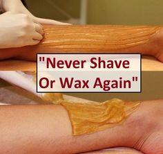 """""""Never Shave Or Wax Again"""":"""