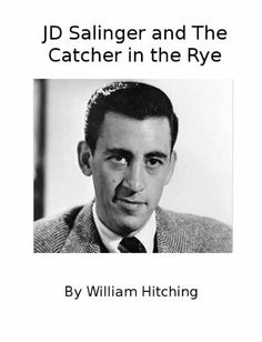 JD Salinger and The Catcher in the Rye by William Hitching. $3.60. 42 pages