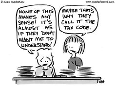 Tax Cartoon # 2110 - Husband - 'None of this makes any sense!', wife responds - 'Maybe that's why they call it the tax code! Funny Friday Memes, Friday Humor, Monday Memes, Funny Sms, 9gag Funny, Funny Laugh, Accounting Puns, Taxes Humor, Money Humor