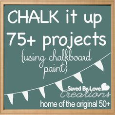 75+ Chalkboard Paint Projects to Make from savedbylovecreations.com #chalkboard paint #DIY #crafts