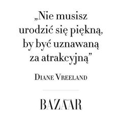 #cytat #dianevreeland #harpersbazaarpolska #quote #złotemyśli #kobiety #women #harpersbazaar via HARPER'S BAZAAR POLAND MAGAZINE official Instagram - #Beauty and #Fashion Inspiration - Beautiful #Dresses and #Shoes - Celebrities and Pop Culture - Latest Sales and Style News - Designer Handbags and Accessories - International Advertising Campaigns - Gifts and Bargain #Shopping Guide - Famous Luxury Brands on Instagram - Trendsetters Fashionistas and Shopaholics - Editorial Magazine Covers -